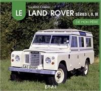 Le Land Rover, série 1, 2 et 3 de mon père