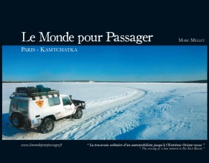 """""""Le monde pour passager - Paris-Kamtchatka"""" Marc Mellet"""
